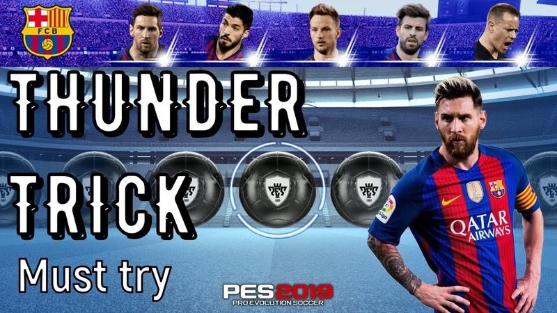 Thunder Black Ball ★ TRICK ★ of Barcelona Agent | PES 2019 Mobile
