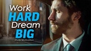 Work HARD Dream BIG - Best Motivational Video for Success Studying
