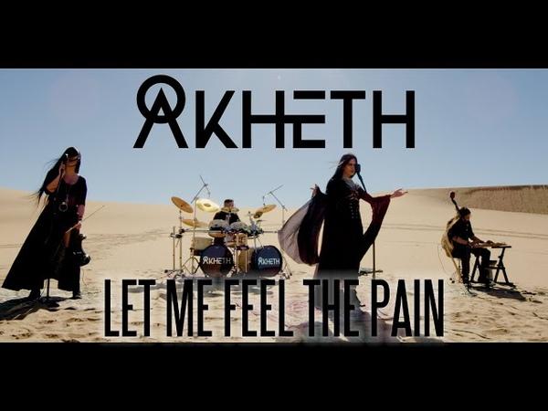 AKHETH - Let Me Feel The Pain (OFFICIAL MUSIC VIDEO)