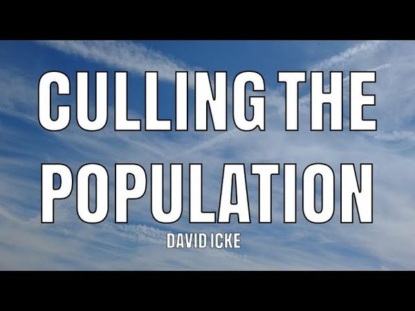 David Icke Culling The Population
