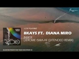 8Kays ft. Diana Miro - Inside (Jerome Isma-Ae Remix)