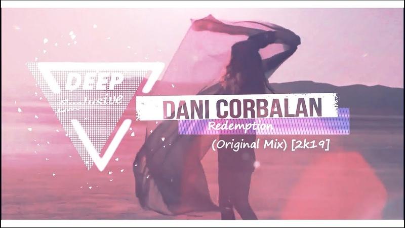 Dani Corbalan - Redemption (Original Mix) [2k19]