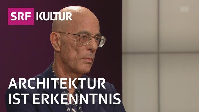 Jacques Herzog Die Macht der Architektur | SRF Sternstunde Philosophie