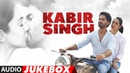 FULL ALBUM Kabir Singh Shahid Kapoor Kiara Advani Sandeep Reddy Vanga Audio Jukebox