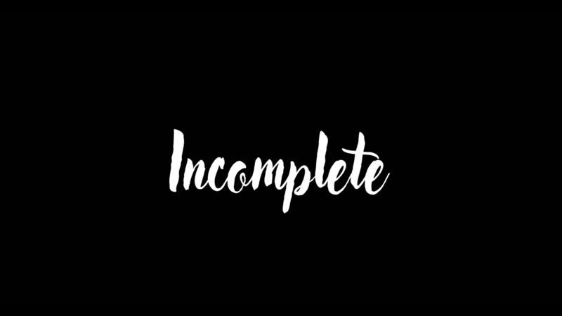 Incomplete