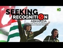 Seeking Recognition: Abkhazia. The long road to statehood for Georgia's former province