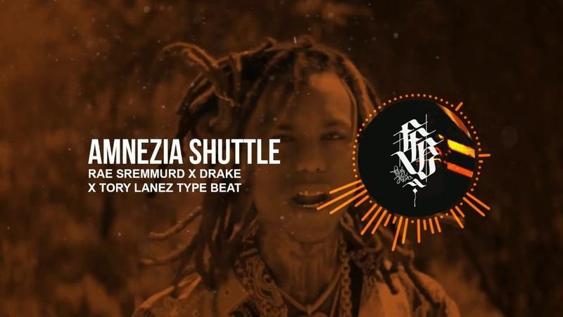 RAE SREMMURD x DRAKE x TORY LANEZ Type Beat 2019 - AMNEZIA SHUTTLE (prod by @IAMFIRSTFEEL)