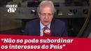 Não se pode subordinar os interesses do País ao berreiro das redes sociais AugustoNunes
