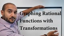 College Algebra Lesson 18 Graphing Rational Functions with Transformations