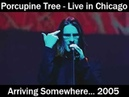 Porcupine Tree Arriving Somewhere Live in Chicago 2005 Full Concert