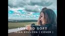 Kelly Clarkson - Love so soft  (Irina Kozlova ) cover