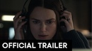 OFFICIAL SECRETS Official Trailer HD Keira Knightley