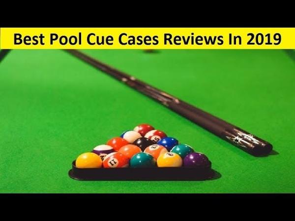 Top 3 Best Pool Cue Cases Reviews In 2019