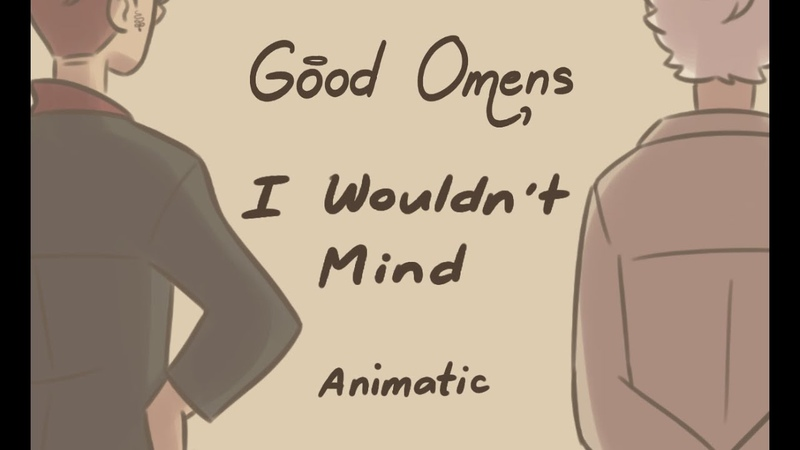 Good Omens Animatic - I Wouldn't Mind (Ineffable Husbands)