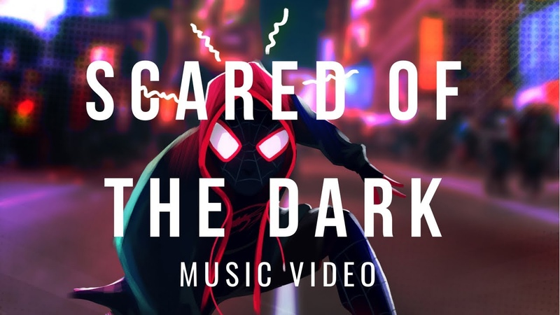 SPIDER-MAN INTO THE SPIDER-VERSE - Scared of The Dark | Lil Wayne Ty Dolla $ign , | Music Video