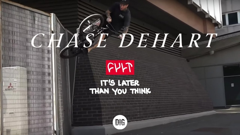 Chase DeHart - CULT CREW 'It's Later Than You Think' DIG BMX EXCLUSIVE