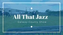 Galway County Show 2019 All That Jazz