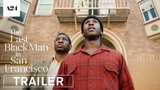 The Last Black Man in San Francisco Joe Talbot Trailer, 2019