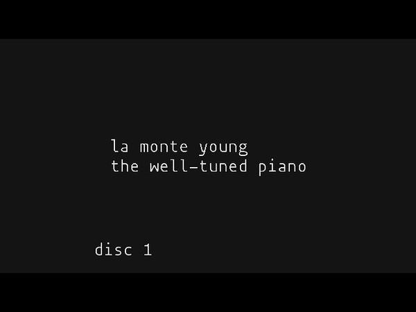 La monte young - the well-tuned piano (full album)