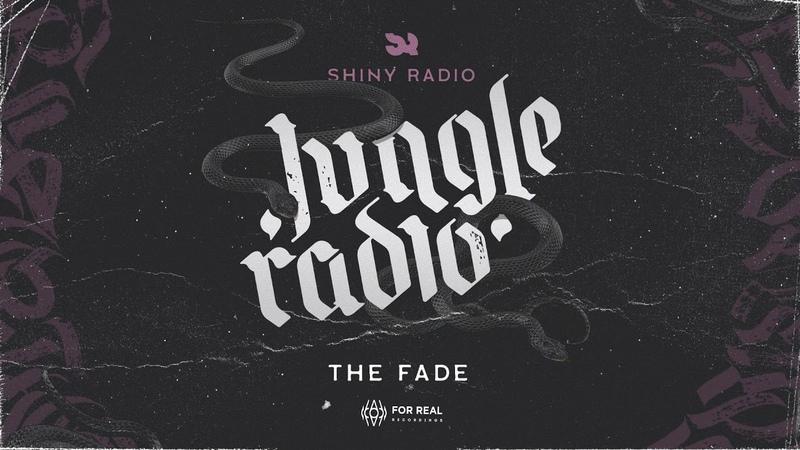 Shiny Radio - The Fade [Jungle Radio LP 2019]