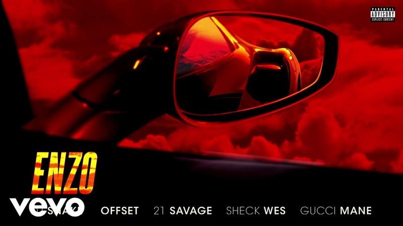 DJ Snake, Offset, 21 Savage, Sheck Wes Gucci Mane - Enzo (muzwave.net)