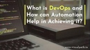 What is DevOps and How can Automation Help in Achieving it