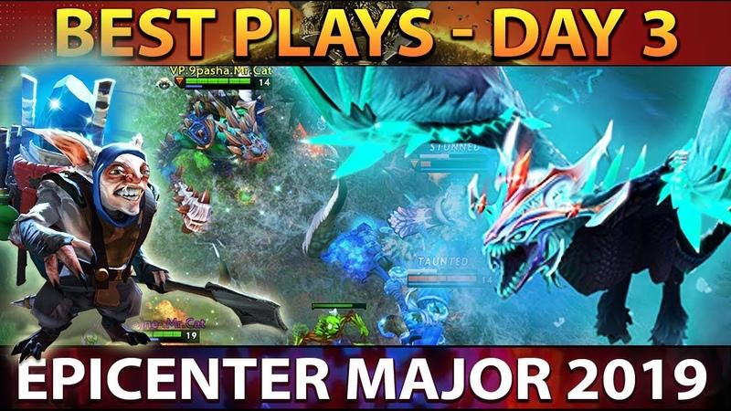 EPICENTER Major 2019 Dota 2 - BEST Plays Day 3 [Playoffs]