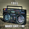 T o l l - Dance Cafe 46 @ 2019 (vocal house / nu disco)