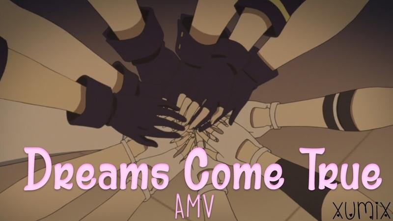 Tsukiuta「AMV」-【Dreams Come True】