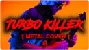 † Carpenter Brut - TURBO KILLER || METAL COVER by RichaadEB †