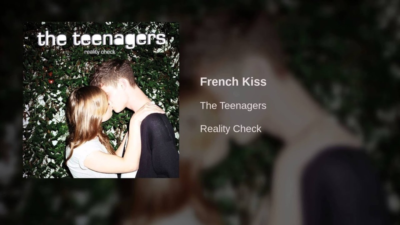 The Teenagers - French Kiss