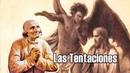 LAS TENTACIONES - Los Mejores Sermones de San Juan María Vianney