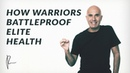 How Warriors Battleproof Elite Health | Mastery Session