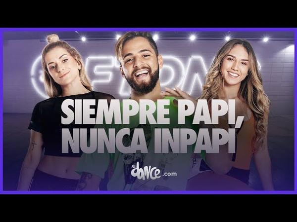 Siempre Papi, Nunca Inpapi - Luigi 21 Plus J Balvin | FitDance Life (Coreografía Oficial)