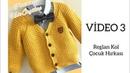 Reglan Kol Çocuk Hırkası VİDEO-3 children's cardigan model