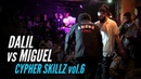 POPPING vs HIP HOP | DALIL vs MIGUEL | CYPHER SKILLZ vol.6 2019