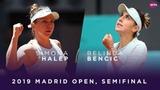Simona Halep vs. Belinda Bencic 2019 Madrid Open Semifinal WTA Highlights
