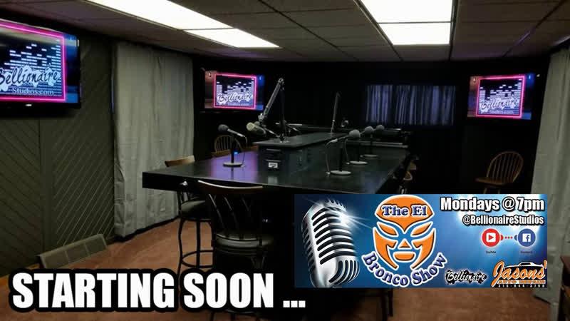 The El Bronco Show 8-19-2019