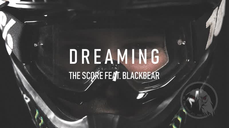 D R E A M I N G (The Score ft. Blackbear)