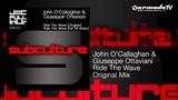 John O'Callaghan &amp Giuseppe Ottaviani - Ride The Wave (Original Mix)