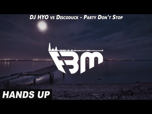 DJ HYO - Party Don't Stop (DJ HYO vs. Discoduck Extended Mix) | FBM