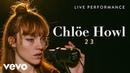 Chlöe Howl 23 Live Vevo Official Performance
