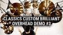 Meinl Cymbals Classics Custom Brilliiant Overhead Demo 3