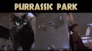 Jurassic Park - Starring my cat
