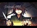 [Undertale AMV] - Genocide - Exorcism【APIECEOFONION Remix】