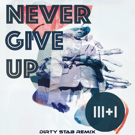 31 - Never Give Up feat. Jerry Gozie (Dirty Stab Remix)