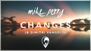 Mike Perry, Dimitri Vangelis Wyman Ten Times - Changes (ft. The Companions) [Lyric Video]