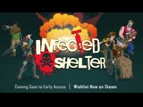 Infected Shelter - PAX East 2019 Trailer - Coming Soon to Early Access