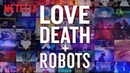 Обзор Любовь, смерть и роботы - сериал пятилетки