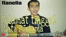 FLANELLA Selamat Tinggal Cinta Pertama Cover by Saeful Misbah Live Guitar Acoustic